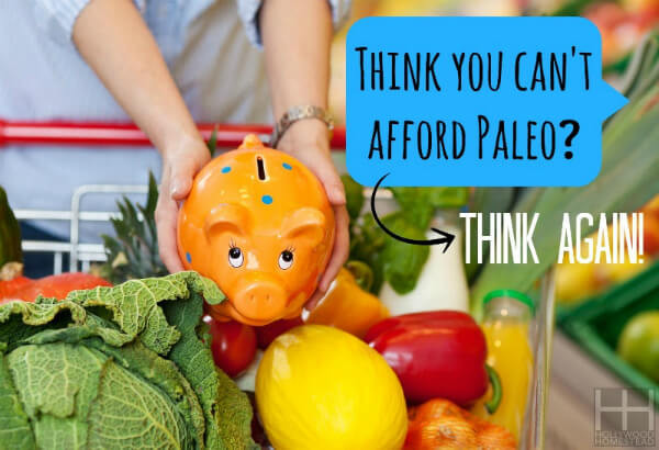 Think you can't afford paleo? Think again!