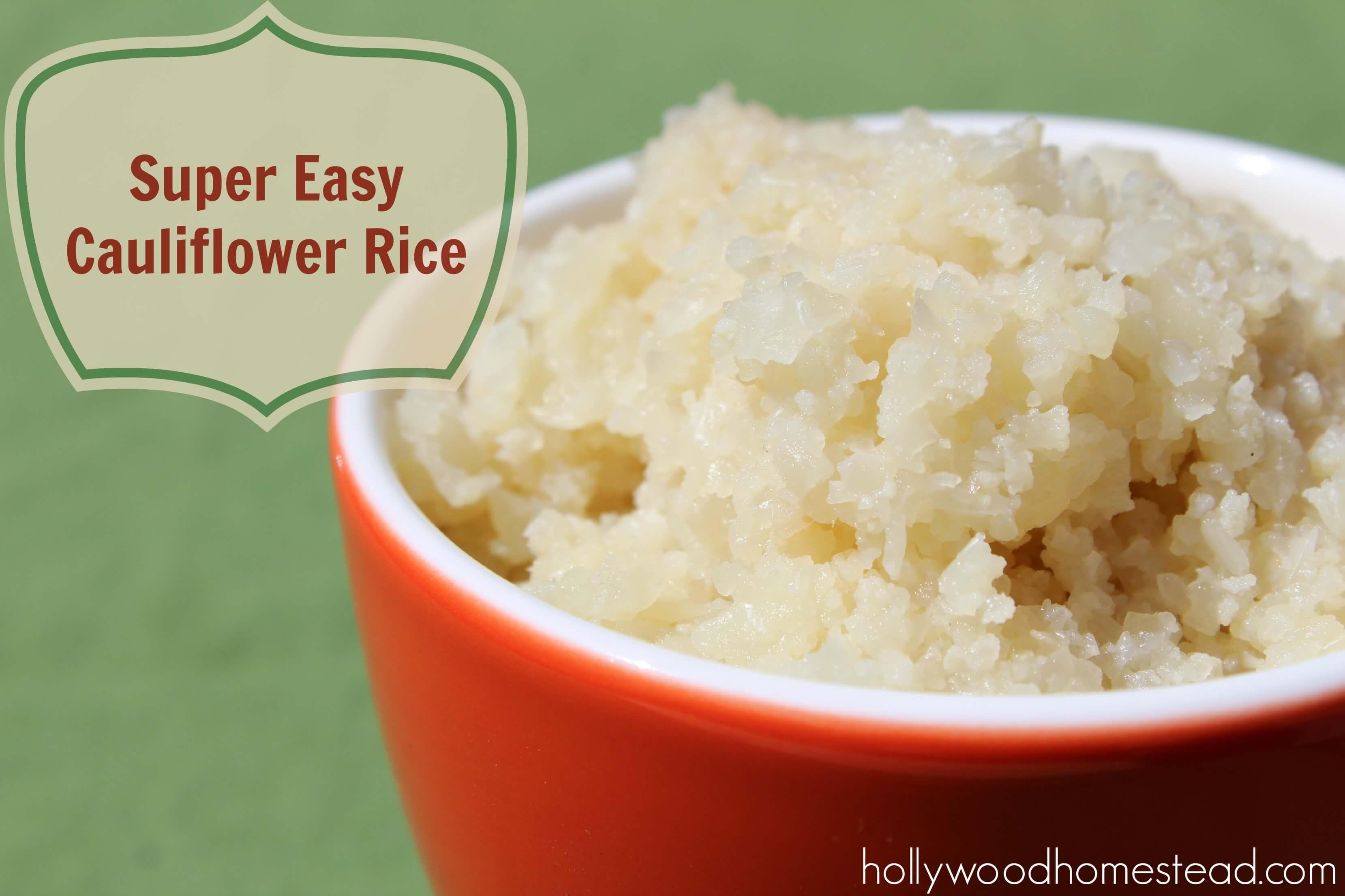 Super Easy Paleo Cauliflower Rice Recipe - Hollywood Homestead