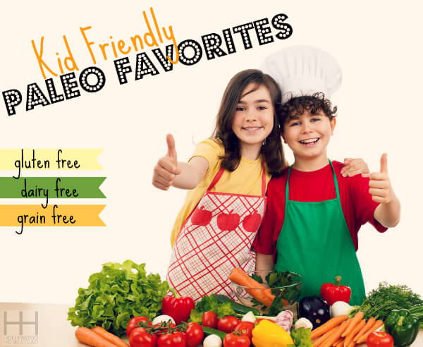kid friendly paleo favorites