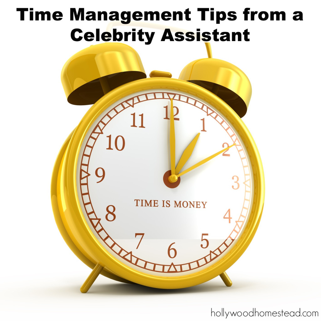 Time Management: Time Management Tips From A Celebrity Assistant