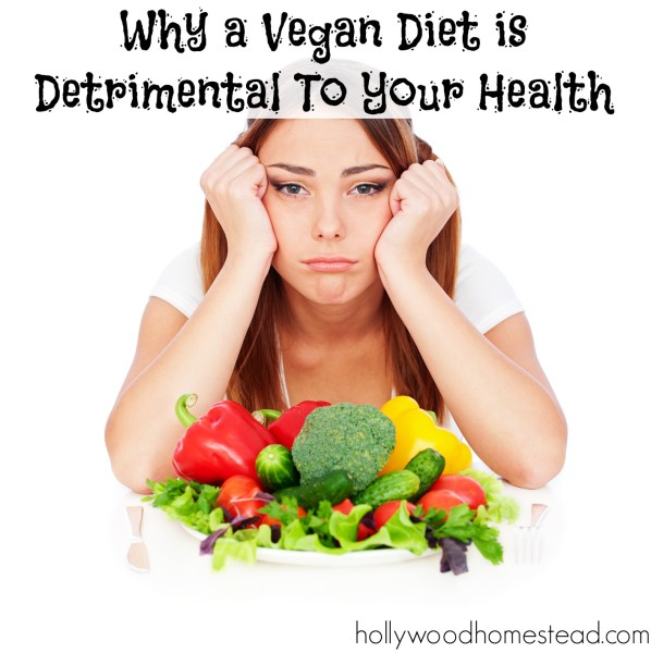 why a vegan diet is detrimental to your health