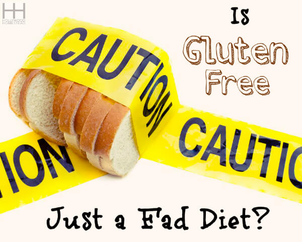 Is Gluten Free Just a Fad Diet?