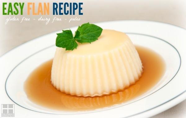 Easy Flan Recipe (Dairy Free, Gluten Free, Paleo)