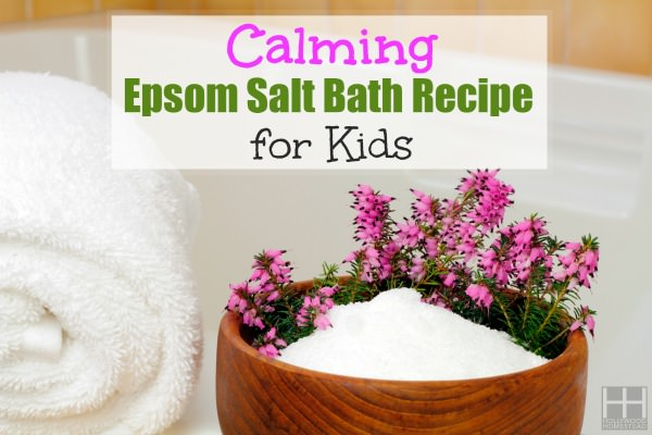 Calming Epsom Salt Bath Recipe for Kids - Hollywood Homestead
