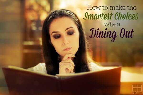 How to Make The Smartest Choices when Dining Out
