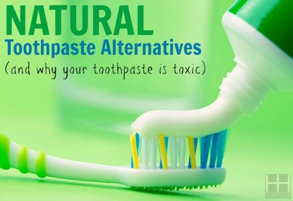 Natural Toothpaste Alternatives (and why your toothpaste is toxic) - Hollywood Homestead
