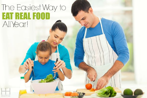The Easiest Way to Eat Real Food All Year! - Hollywood Homestead