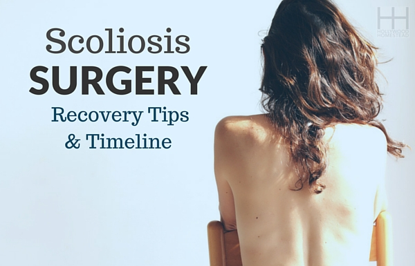 Scoliosis Surgery Recovery Tips and Timeline - Hollywood Homestead
