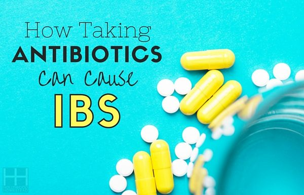 How Taking Antibiotics Can Cause IBS