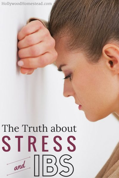 The Truth about Stress and IBS - Hollywood Homestead