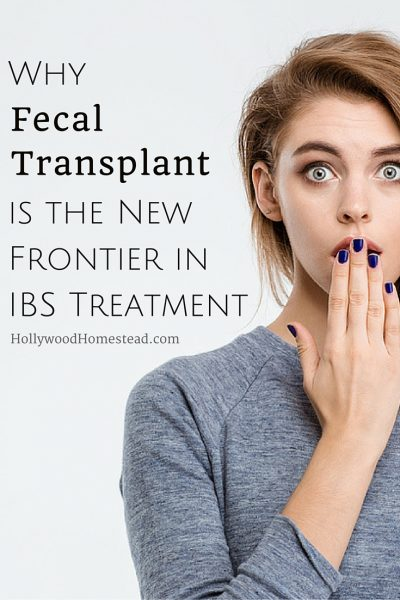 Why Fecal Transplant is the New Frontier in IBS Treatment - Hollywood Homestead