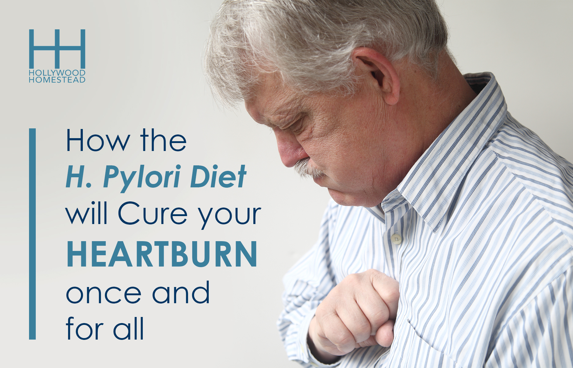 The H Pylori Diet that Will Cure Your Heartburn ce and for All