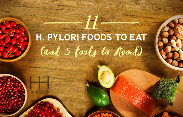 11 H Pylori Foods to Eat (And 5 to Avoid)