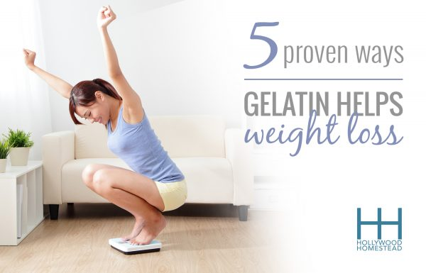 5 Proven Ways Gelatin Helps Weight Loss